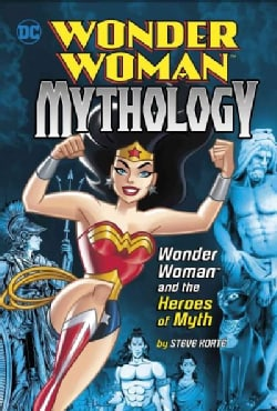 Wonder Woman and the Heroes of Myth (Hardcover)