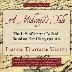 A Midwifes Tale: The Life of Martha Ballard, Based on Her Diary 1785-1812 (CD-Audio)
