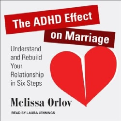 The ADHD Effect on Marriage: Understand and Rebuild Your Relationship in Six Steps (CD-Audio)