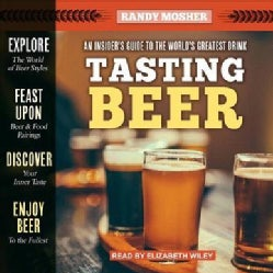 Tasting Beer: An Insider's Guide to the World's Greatest Drink (CD-Audio)