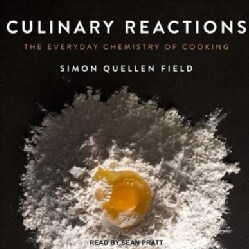 Culinary Reactions: The Everyday Chemistry of Cooking (CD-Audio)