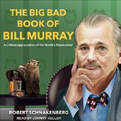 The Big Bad Book of Bill Murray: A Critical Appreciation of the World's Finest Actor (CD-Audio)