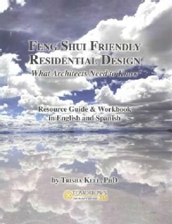 Feng Shui Friendly Residential Design: What Architects Need to Know, Resource Guide (Paperback)