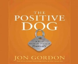 The Positive Dog: A Story About the Power of Positivity (CD-Audio)