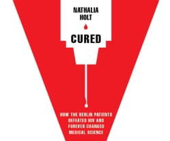 Cured: How the Berlin Patients Defeated HIV and Forever Changed Medical Science (CD-Audio)