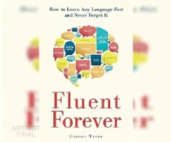 Fluent Forever: How to Learn Any Language Fast and Never Forget It (CD-Audio)