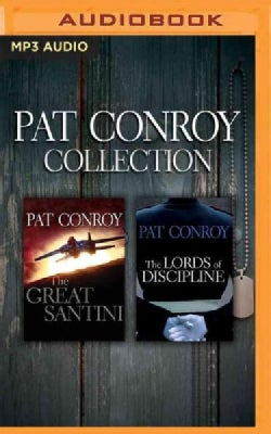 Pat Conroy Collection: The Great Santini / The Lords of Discipline (CD-Audio)