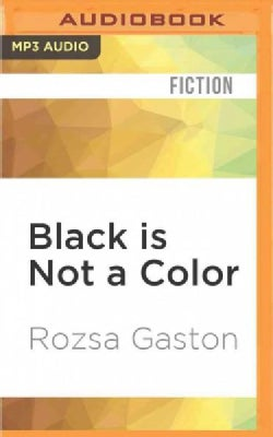 Black Is Not a Color: Unless Worn by a Blonde (CD-Audio)