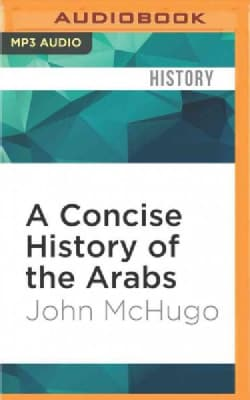 A Concise History of the Arabs (CD-Audio)