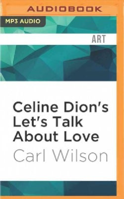 Celine Dion's Let's Talk About Love: A Journey to the End of Taste (CD-Audio)