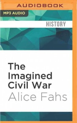 The Imagined Civil War: Popular Literature of the North and South, 1861-1865 (CD-Audio)
