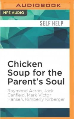 Chicken Soup for the Parent's Soul: Stories of Love, Laughter and the Rewards of Parenting (CD-Audio)