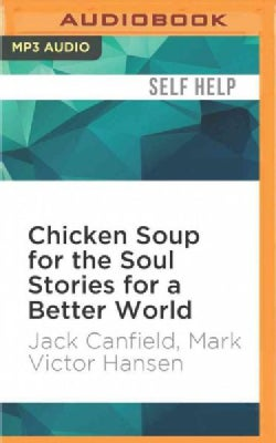 Chicken Soup for the Soul Stories for a Better World (CD-Audio)