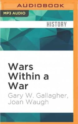 Wars Within a War: Controversy and Conflict over the American Civil War (CD-Audio)