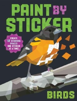 Birds: Create 12 Stunning Images One Sticker at a Time! (Paperback)
