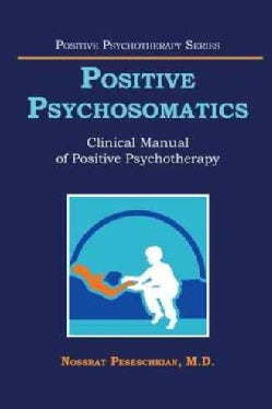 Positive Psychosomatics: Clinical Manual of Positive Psychotherapy (Hardcover)