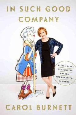 In Such Good Company: Eleven Years of Laughter, Mayhem, and Fun in the Sandbox (Paperback)