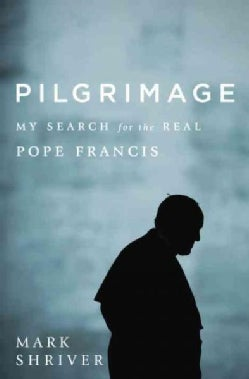 Pilgrimage: My Search for the Real Pope Francis (CD-Audio)
