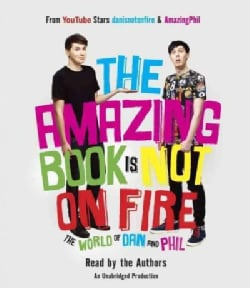 The Amazing Book Is Not on Fire: The World of Dan and Phil (CD-Audio)