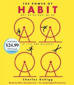 The Power of Habit: Why We Do What We Do in Life and Business (CD-Audio)