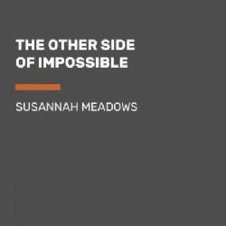 The Other Side of Impossible: Ordinary People Who Faced Daunting Medical Challenges and Refused to Give Up (CD-Audio)