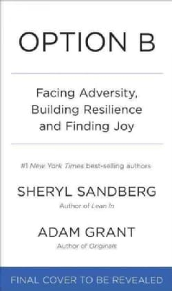 Option B: Facing Adversity, Building Resilience, and Finding Joy (CD-Audio)