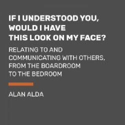 If I Understood You, Would I Have This Look on My Face?: My Adventures in the Art and Science of Relating and Comm... (CD-Audio)