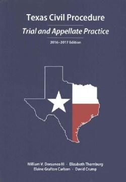 Texas Civil Procedure: Trial and Appellate Practice, 2016-2017 (Paperback)