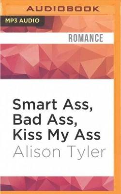 Smart Ass, Bad Ass, Kiss My Ass: The Trilogy (CD-Audio)