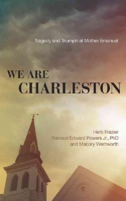 We Are Charleston: Tragedy and Triumph at Mother Emanuel (CD-Audio)