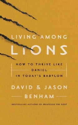 Living Among Lions: How to Thrive Like Daniel in Today's Babylon (CD-Audio)