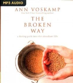 The Broken Way: A Daring Path into the Abundant Life (CD-Audio)