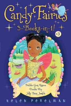 Candy Fairies: Bubble Gum Rescue / Double Dip / Jelly Bean Jumble (Paperback)