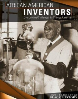 African American Inventors: Overcoming Challenges to Change America (Hardcover)