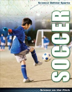Soccer: Science at Your Feet (Hardcover)