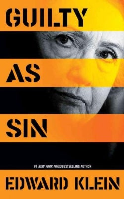 Guilty As Sin: Uncovering New Evidence of Corruption and How Hillary Clinton and the Democrats Derailed the FBI In... (CD-Audio)