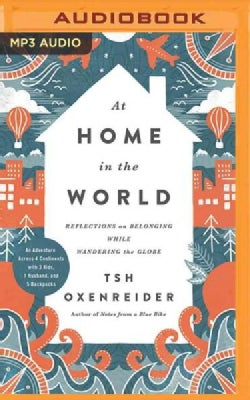 At Home in the World: Reflections on Belonging While Wandering the Globe (CD-Audio)