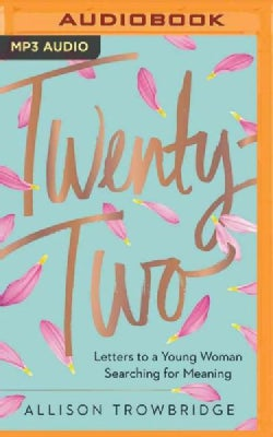 Twenty-two: Letters to a Young Woman Searching for Meaning (CD-Audio)