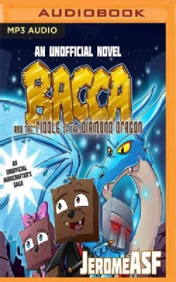 Bacca and the Riddle of the Diamond Dragon: An Unofficial Minecrafter's Saga (CD-Audio)