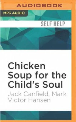 Chicken Soup for the Child's Soul: Character-building Storiesto Read With Kids Ages 58 (CD-Audio)