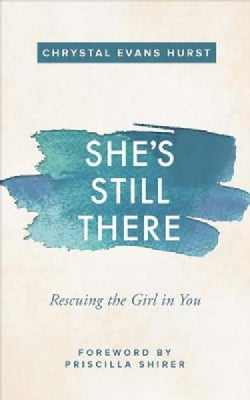 She's Still There: Rescuing the Girl in You - Library Edition (CD-Audio)