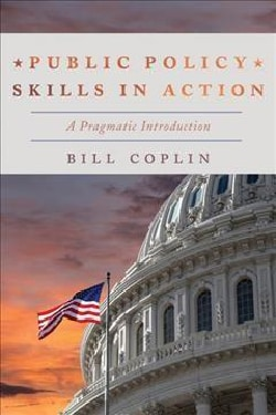 Public Policy Skills in Action: A Pragmatic Introduction (Hardcover)
