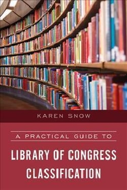A Practical Guide to Library of Congress Classification (Hardcover)