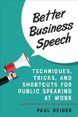 Better Business Speech: Techniques and Shortcuts for Public Speaking at Work (Hardcover)