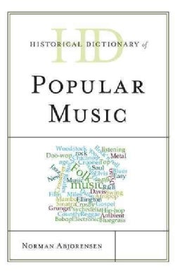 Historical Dictionary of Popular Music (Hardcover)