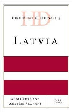 Historical Dictionary of Latvia (Hardcover)