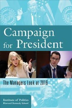 Campaign for President: The Managers Look at 2016 (Paperback)