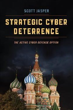 Strategic Cyber Deterrence: The Active Cyber Defense Option (Paperback)