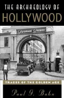 The Archaeology of Hollywood: Traces of the Golden Age (Paperback)