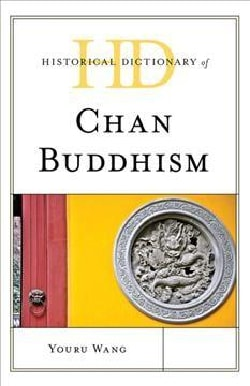 Historical Dictionary of Chan Buddhism (Hardcover)